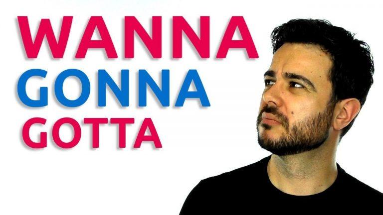 Wanna-gonna-gotta-contracciones en ingles