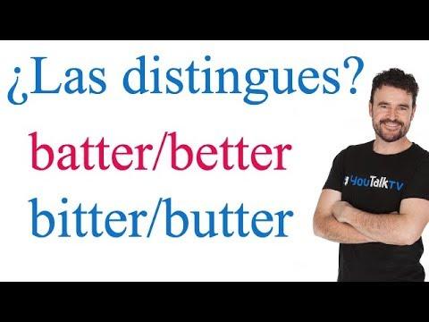 Distinguir pares de palabras en ingles batter/better y bitter/butter