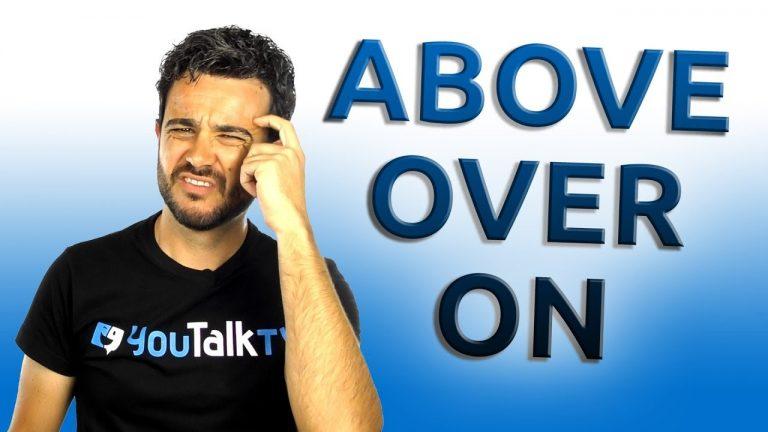 preposiciones : above, over, on, ¿las diferencias?