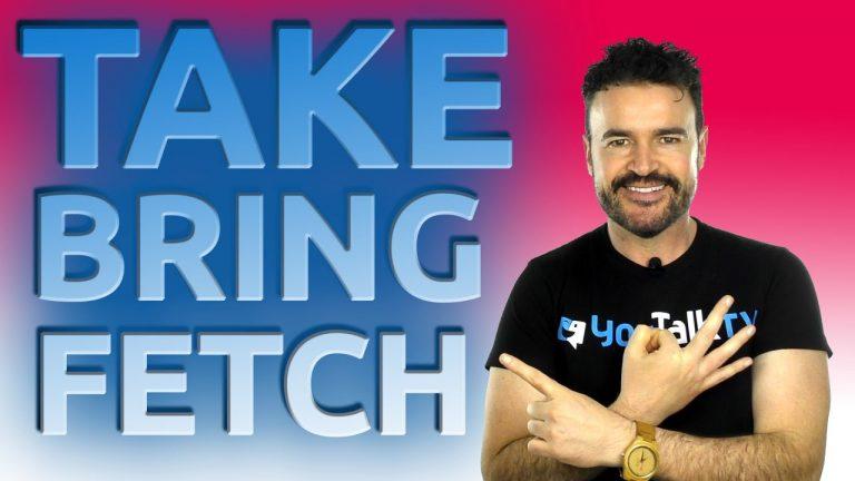 Take, bring, fetch ¿los diferencias?