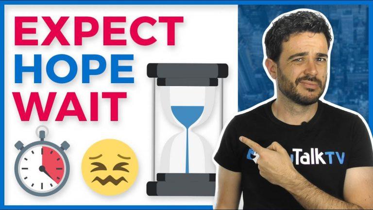 "Diferencias entre EXPECT, HOPE y WAIT / ""ESPERAR"" en INGLÉS"
